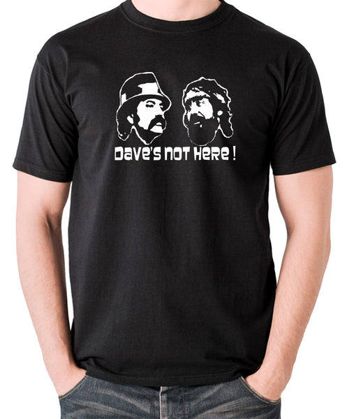 Cheech And Chong - Dave's Not Here! - Men's T Shirt - black