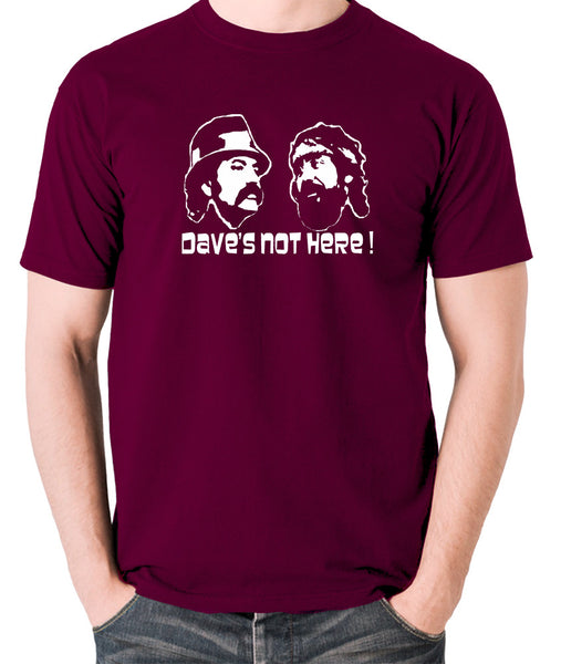 Cheech And Chong - Dave's Not Here! - Men's T Shirt - burgundy