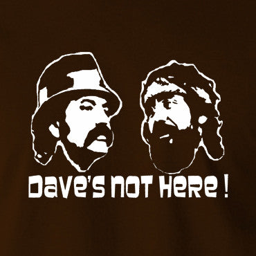 Cheech And Chong - Dave's Not Here! - Men's T Shirt