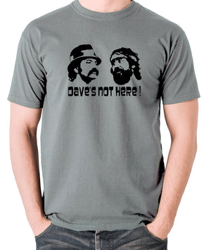 Cheech And Chong - Dave's Not Here! - Men's T Shirt - grey