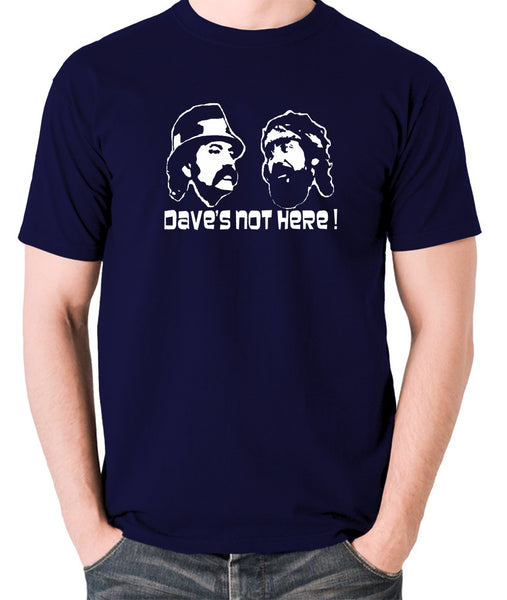 Cheech And Chong - Dave's Not Here! - Men's T Shirt - navy