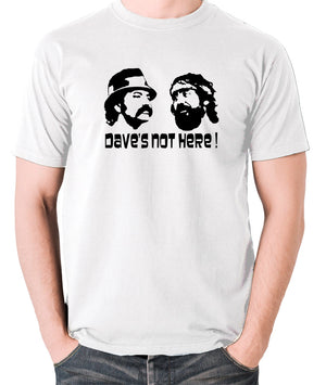 Cheech And Chong - Dave's Not Here! - Men's T Shirt - white
