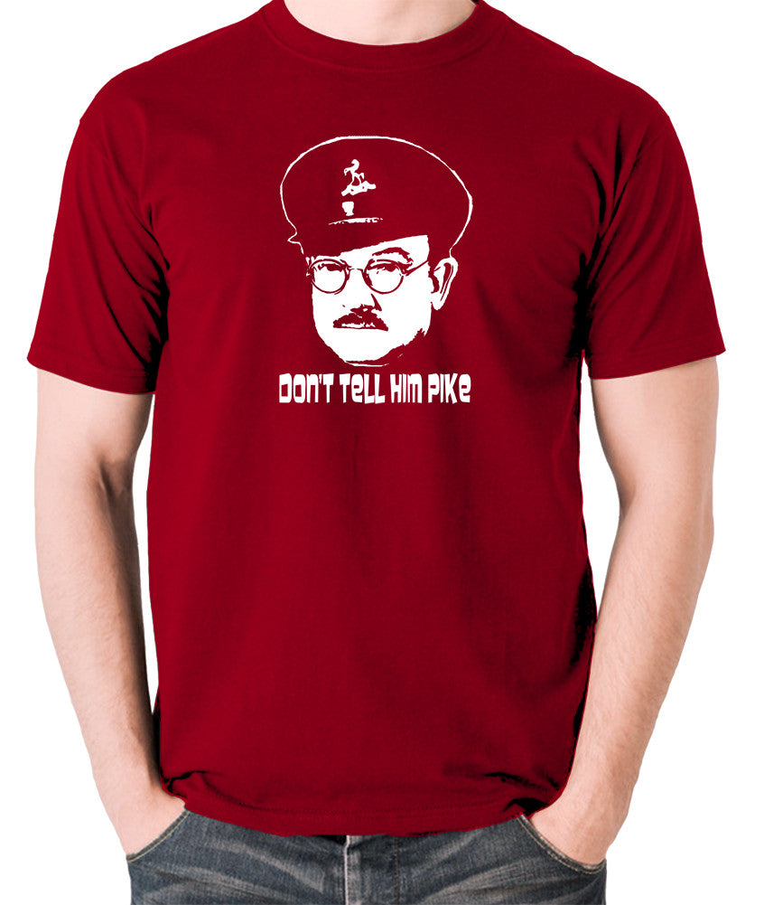 Dad's Army - Capt Mainwaring, Don't Tell Him Pike - Men's T Shirt - brick red