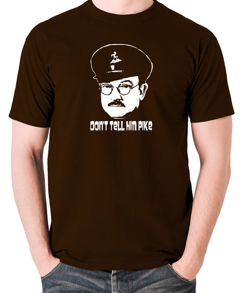 Dad's Army - Capt Mainwaring, Don't Tell Him Pike - Men's T Shirt - chocolate