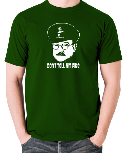 Dad's Army - Capt Mainwaring, Don't Tell Him Pike - Men's T Shirt - green