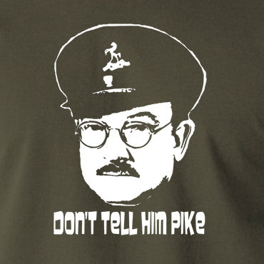 Dad's Army - Capt Mainwaring, Don't Tell Him Pike - Men's T Shirt