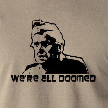 Dad's Army - Private Frazer, We're All Doomed - Men's T Shirt