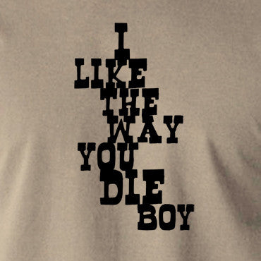 Django Unchained - I Like The Way You Die Boy - Men's T Shirt