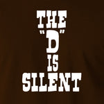 Django Unchained - The 'D' is Silent - Men's T Shirt
