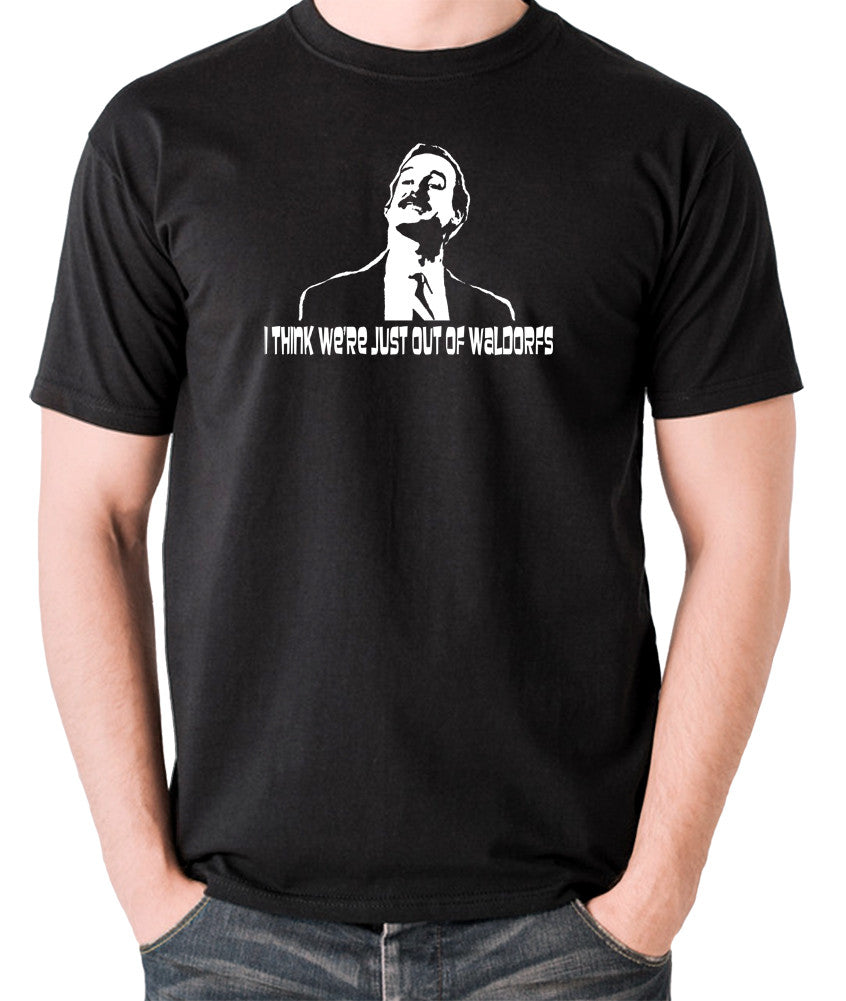 Fawlty Towers - Basil, I Think We're Just Out Of Waldorfs - Men's T Shirt - black