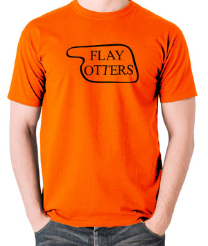 Fawlty Towers - Flay Otters Sign - T Shirt - orange