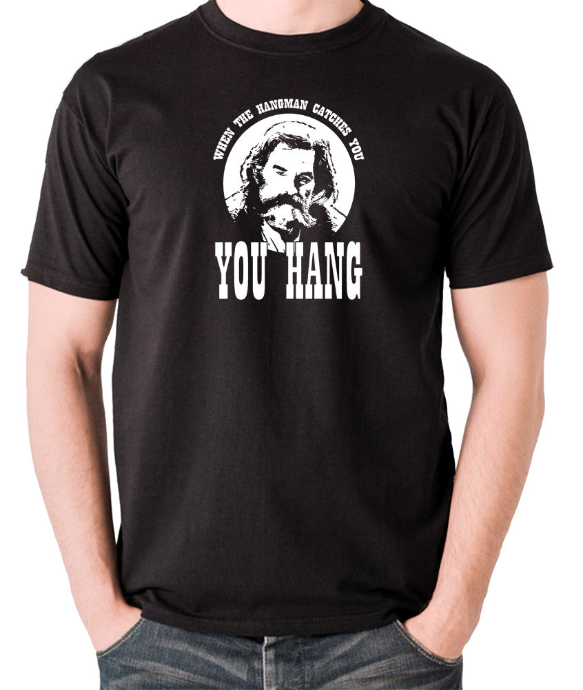The Hateful Eight - When The Hangman Catches You, You Hang T Shirt black