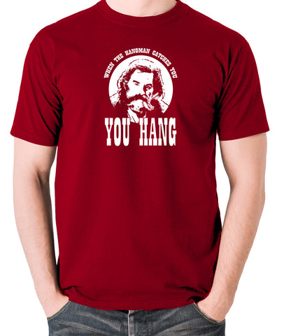 The Hateful Eight - When The Hangman Catches You, You Hang T Shirt brick red