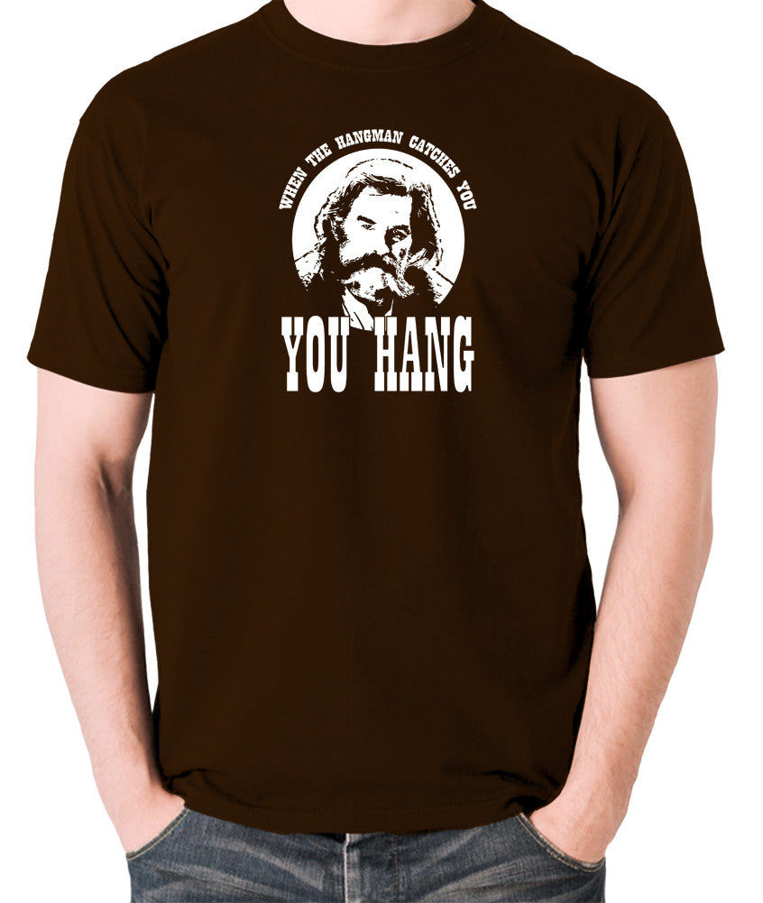 The Hateful Eight - When The Hangman Catches You, You Hang T Shirt chocolate