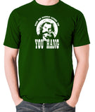 The Hateful Eight - When The Hangman Catches You, You Hang T Shirt green