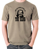 The Hateful Eight - When The Hangman Catches You, You Hang T Shirt khaki
