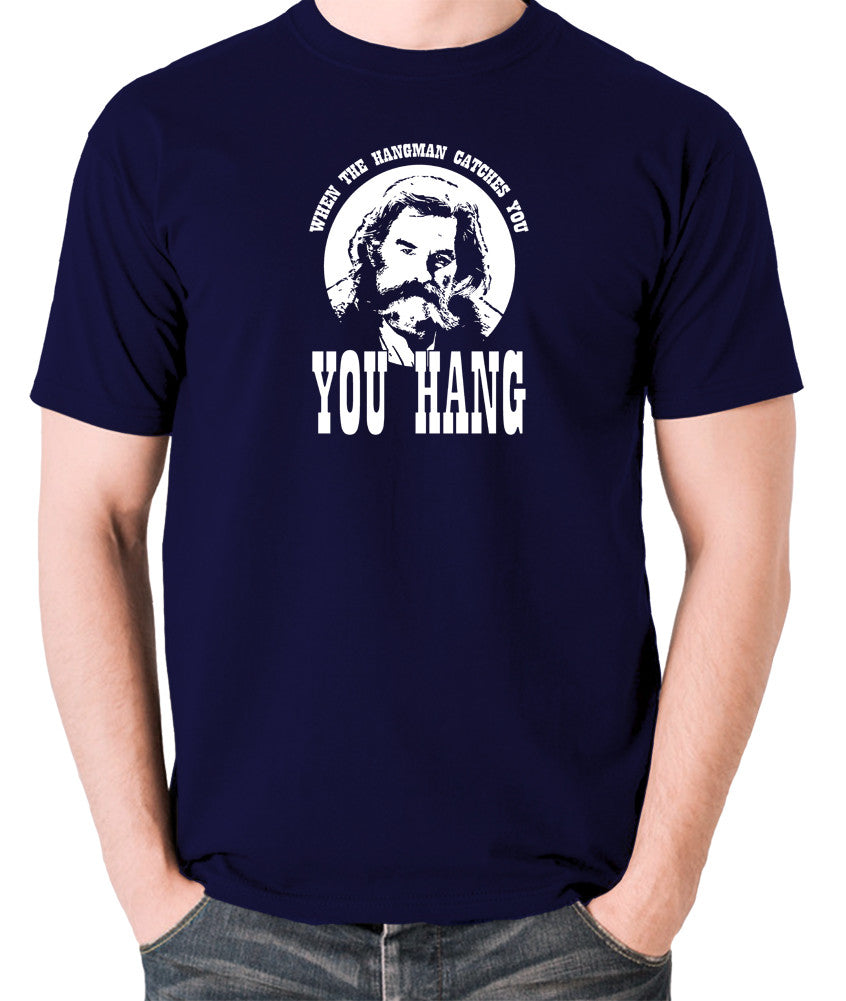 The Hateful Eight - When The Hangman Catches You, You Hang T Shirt navy