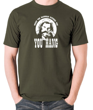 The Hateful Eight - When The Hangman Catches You, You Hang T Shirt olive