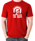 The Hateful Eight - When The Hangman Catches You, You Hang T Shirt red