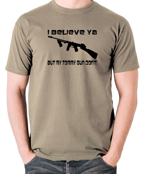 Home Alone - I Believe Ya But My Tommy Gun Don't - Men's T Shirt - khaki