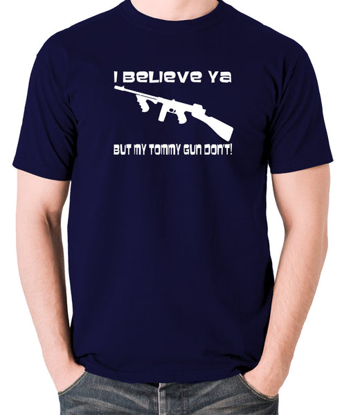 Home Alone - I Believe Ya But My Tommy Gun Don't - Men's T Shirt - navy