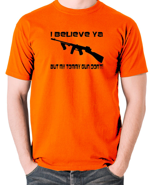 Home Alone - I Believe Ya But My Tommy Gun Don't - Men's T Shirt - orange