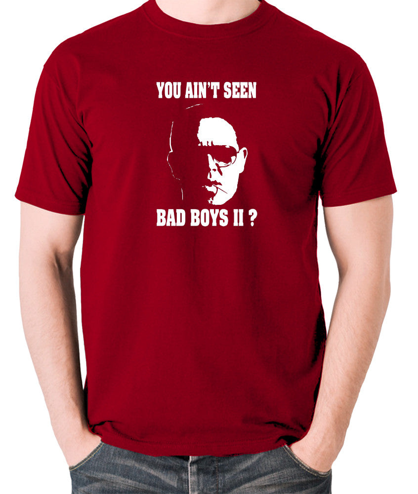 Hot Fuzz - Danny, You Aint Seen Bad Boys II? - Men's T Shirt - brick red