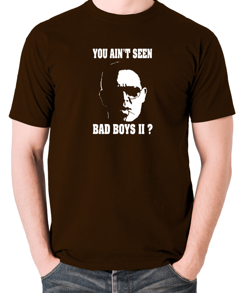 Hot Fuzz - Danny, You Aint Seen Bad Boys II? - Men's T Shirt - chocolate
