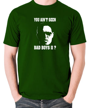 Hot Fuzz - Danny, You Aint Seen Bad Boys II? - Men's T Shirt - green