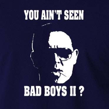 Hot Fuzz - Danny, You Ain't Seen Bad Boys II? - Men's T Shirt