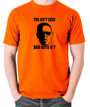 Hot Fuzz - Danny, You Aint Seen Bad Boys II? - Men's T Shirt - orange