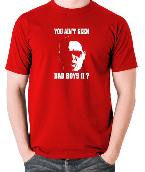 Hot Fuzz - Danny, You Aint Seen Bad Boys II? - Men's T Shirt - red