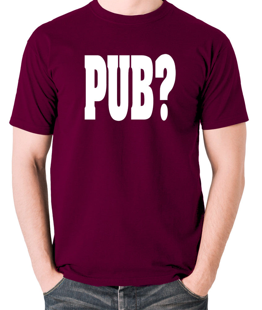 Hot Fuzz - PUB? - Men's T Shirt - burgundy