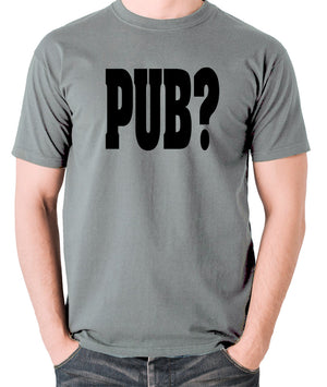 Hot Fuzz - PUB? - Men's T Shirt - grey