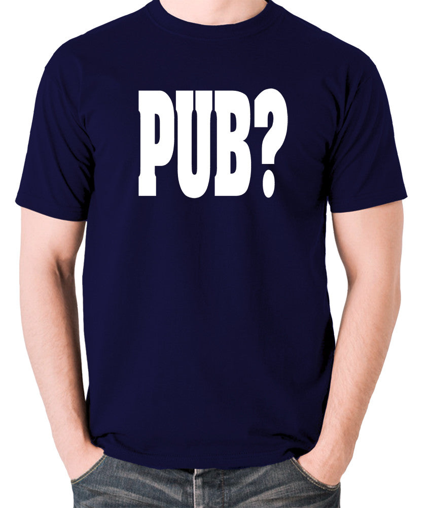 Hot Fuzz - PUB? - Men's T Shirt - navy