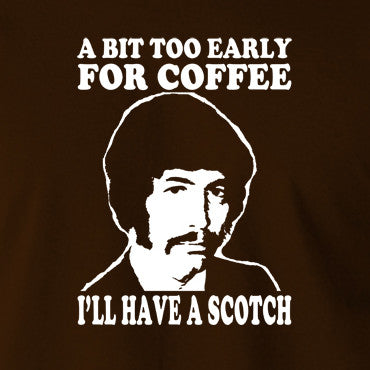 Jason King Department S - Bit Too Early For Coffee I'll Have A Scotch - Men's T Shirt