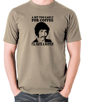 Jason King Department S - Bit Too Early For Coffee I'll Have A Scotch - Men's T Shirt - khaki