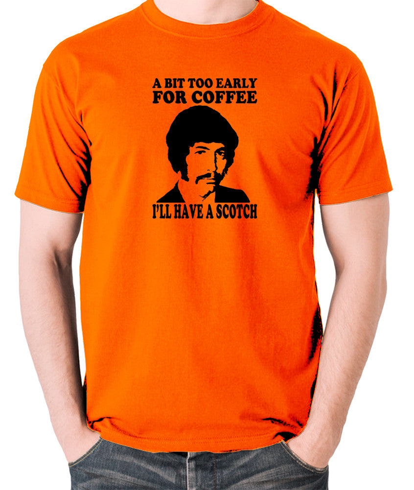 Jason King Department S - Bit Too Early For Coffee I'll Have A Scotch - Men's T Shirt - orange