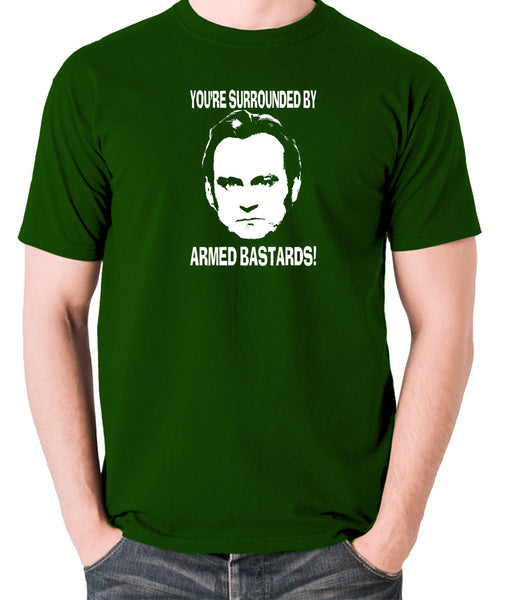 Life On Mars - Ashes To Ashes, You're Surrounded By Armed Bastards - Men's T Shirt - green