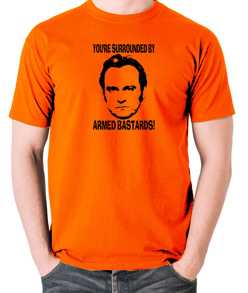 Life On Mars - Ashes To Ashes, You're Surrounded By Armed Bastards - Men's T Shirt - orange