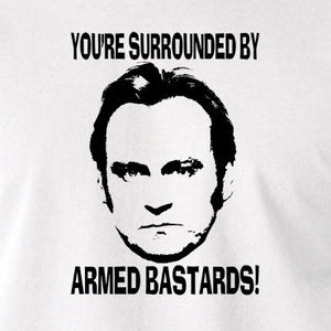 Life On Mars - Ashes To Ashes, You're Surrounded By Armed Bastards - Men's T Shirt