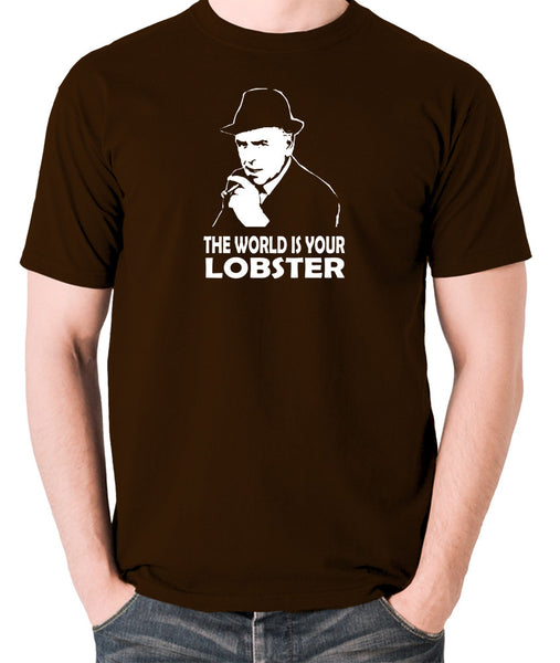 Minder - Arthur Daley, The World Is Your Lobster - Men's T Shirt - chocolate