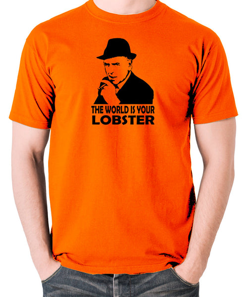 Minder - Arthur Daley, The World Is Your Lobster - Men's T Shirt - orange