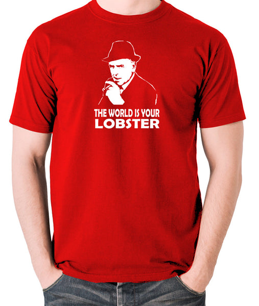 Minder - Arthur Daley, The World Is Your Lobster - Men's T Shirt - red
