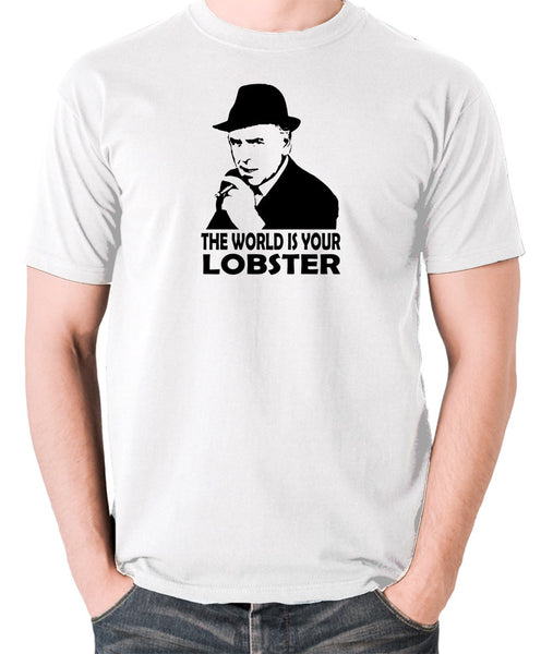 Minder - Arthur Daley, The World Is Your Lobster - Men's T Shirt - white