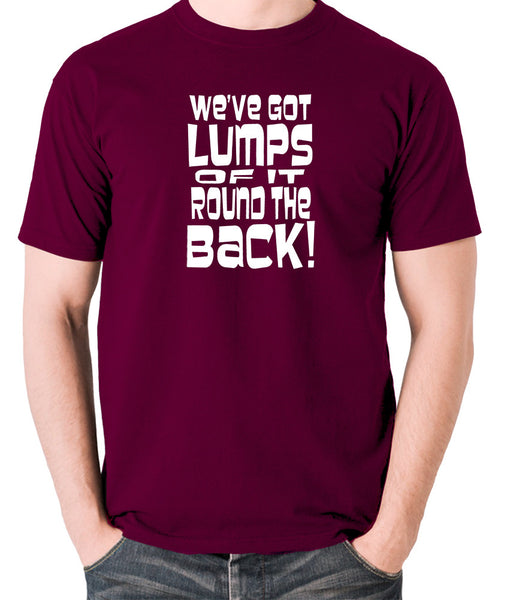 Monty Python's Life of Brian - We've Got Lumps Of It Round The Back - Men's T Shirt - burgundy