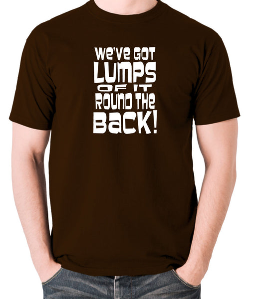Monty Python's Life of Brian - We've Got Lumps Of It Round The Back - Men's T Shirt - chocolate
