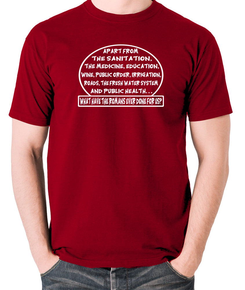 Monty Python's Life of Brian - What Have the Romans Ever Done For Us? - Men's T Shirt - brick red