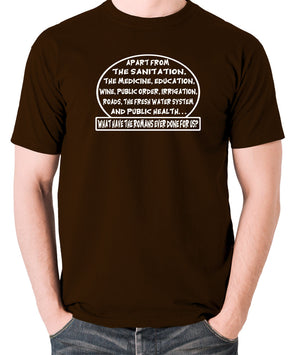 Monty Python's Life of Brian - What Have the Romans Ever Done For Us? - Men's T Shirt - chocolate