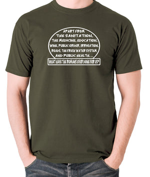 Monty Python's Life of Brian - What Have the Romans Ever Done For Us? - Men's T Shirt - olive